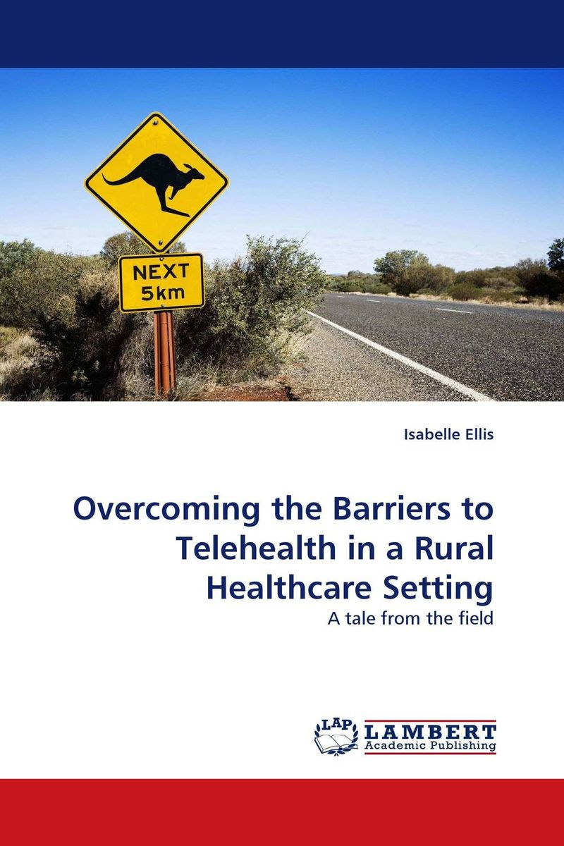 Overcoming the Barriers to Telehealth in a Rural Healthcare Setting #1