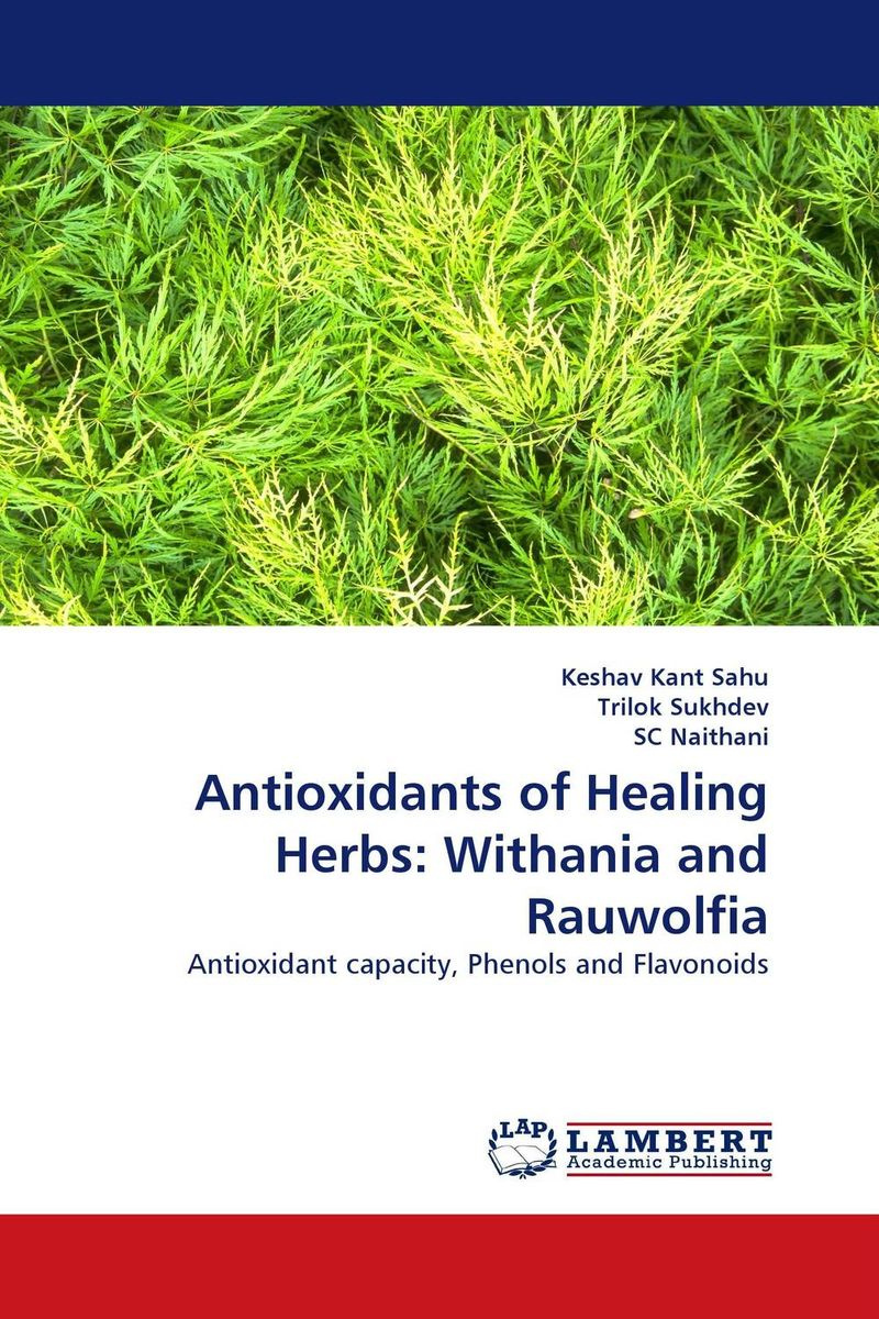 Antioxidants of Healing Herbs: Withania and Rauwolfia #1