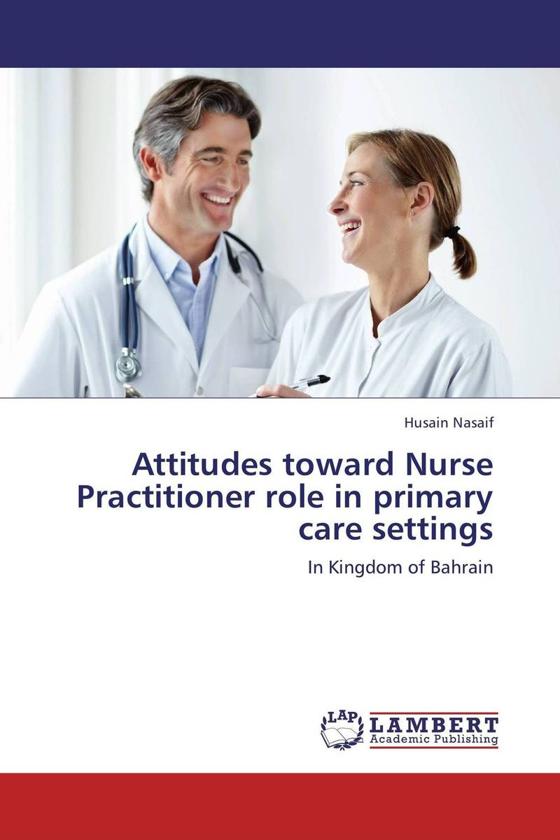 Attitudes toward Nurse Practitioner role in primary care settings #1