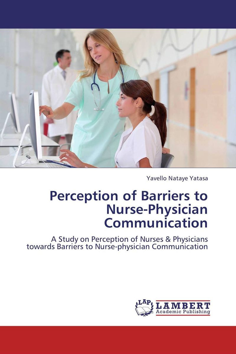 Perception of Barriers to Nurse-Physician Communication #1