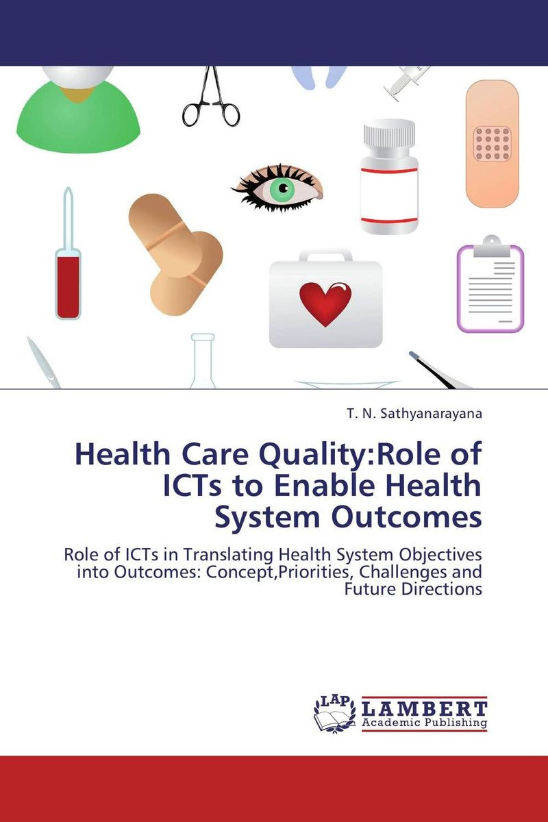 Health Care Quality:Role of ICTs to Enable Health System Outcomes #1