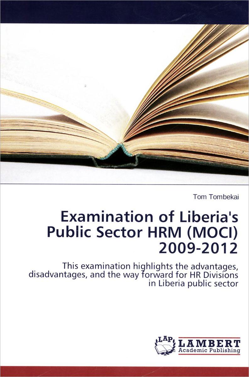 Examination of Liberia's Public Sector HRM (MOCI): 2009-2012 #1