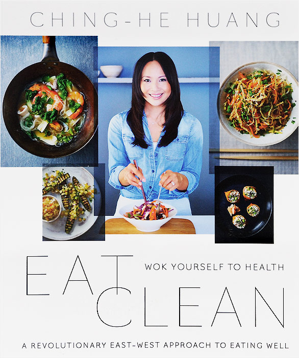 Eat Clean: Wok Yourself to Health | Ching-He Huang #1