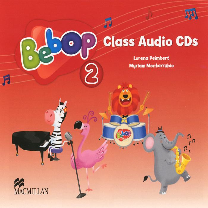 Bebop 2: Class Audio CDs (аудиокурс на 2 CD) | Peimbert Lorena, Monterrubio Myriam #1