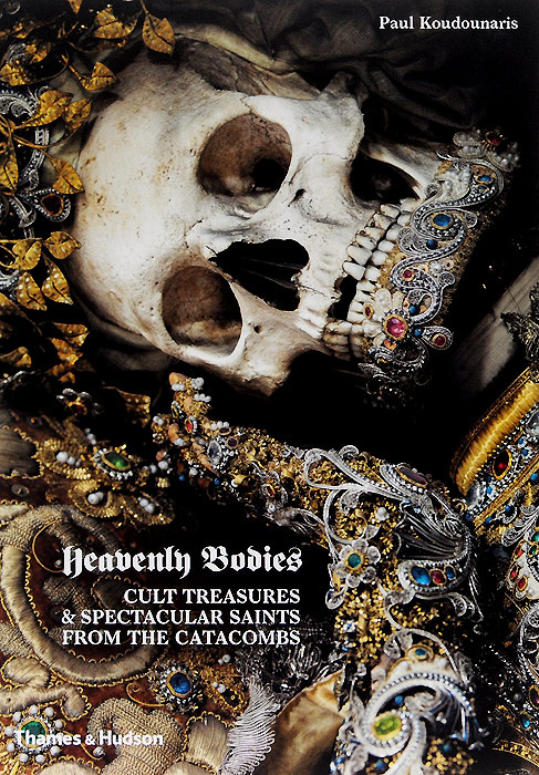 Heavenly Bodies: Cult Treasures and Spectacular Saints from the Catacombs #1