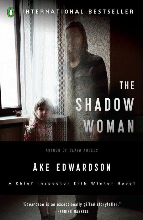 The Shadow Woman: A Chief Inspector Erik Winter Novel #1