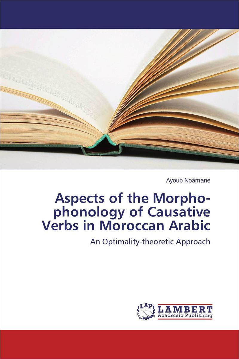 Aspects of the Morphophonology of Causative Verbs in Moroccan Arabic: An Optimality-theoretic Approach #1