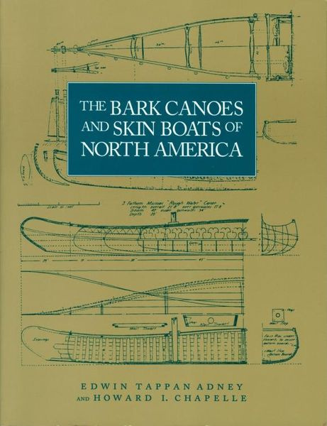 The Bark Canoes and Skin Boats of North America #1