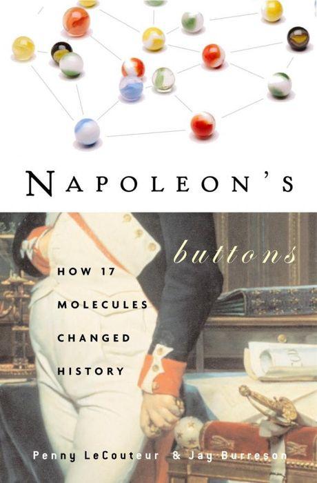 Napoleon's Buttons: How 17 Molecules Changed History | Лекутер Пенни, Берресон Джей  #1