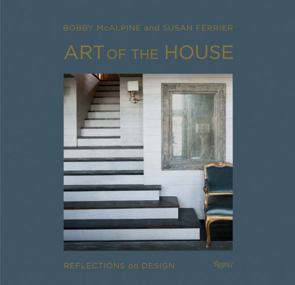 Art of the House: Reflections on Design | McAlpine Bobby, Ferrier Susan #1