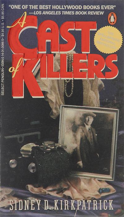А Cast of Killers | Kirkpatrick Sidney D. #1