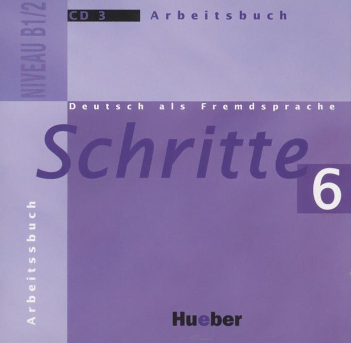 Deutsch als Fremdsprache: Schritte 6: Niveau B1/2: Arbeitsbuch (аудиокурс на CD) | Hesse Eva  #1