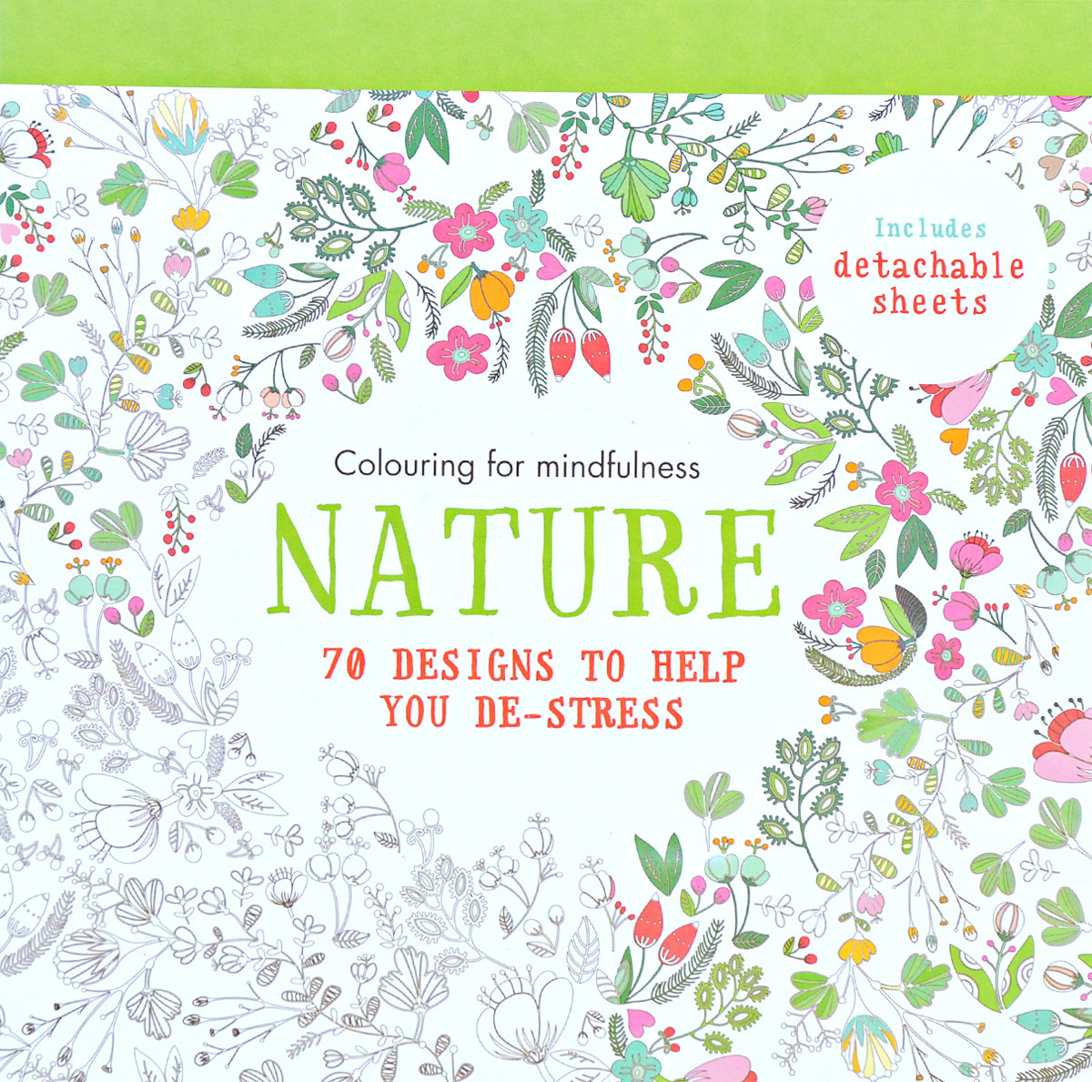 Nature: 70 Designs to Help You De-Stress: Colouring for Mindfulness #1