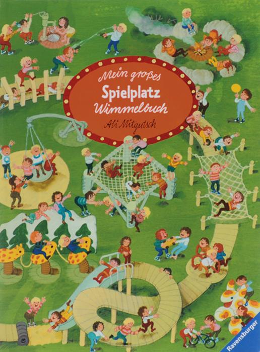Mein grosses Spielplatz: Wimmelbuch | Митгуш Али #1