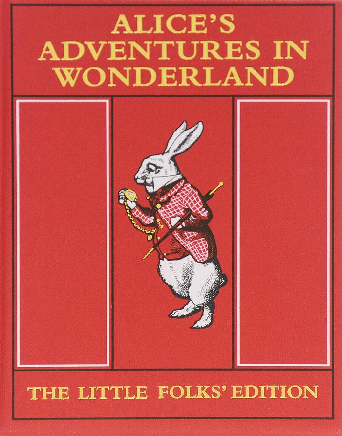 Alice's Adventures in Wonderland: The Little Folks' Edition | Кэрролл Льюис #1