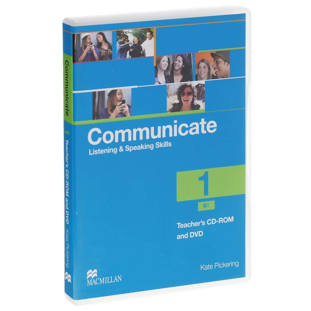 Communicate 1: Listening & Speaking Skills B1: Teacher's CD-ROM and DVD   Пикеринг Кейт #1