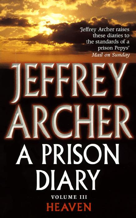 A Prison Diary: Volume 3: North Sea Camp: Heaven | Арчер Джеффри #1