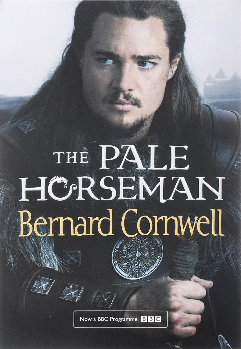 The Pale Horseman: Volume 2 | Корнуэлл Бернард #1