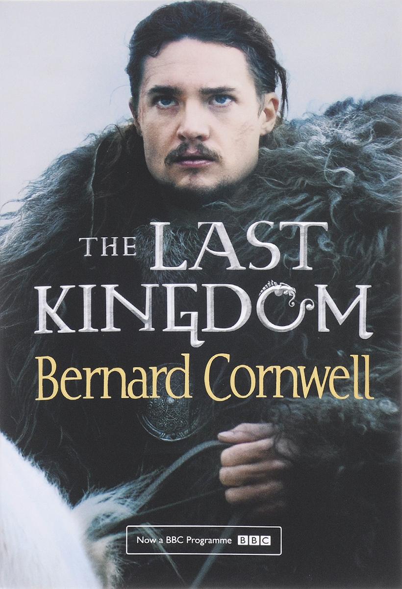 The Last Kingdom: Volume 1   Корнуэлл Бернард #1