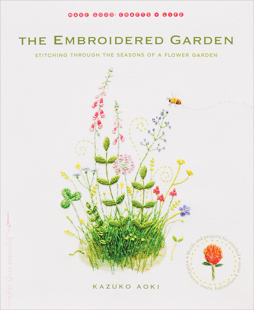 The Embroidered Garden: Stitching through the Seasons of a Flower Garden #1