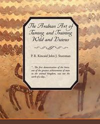 The Arabian Art of Taming and Training Wild and Vicious Horses #1