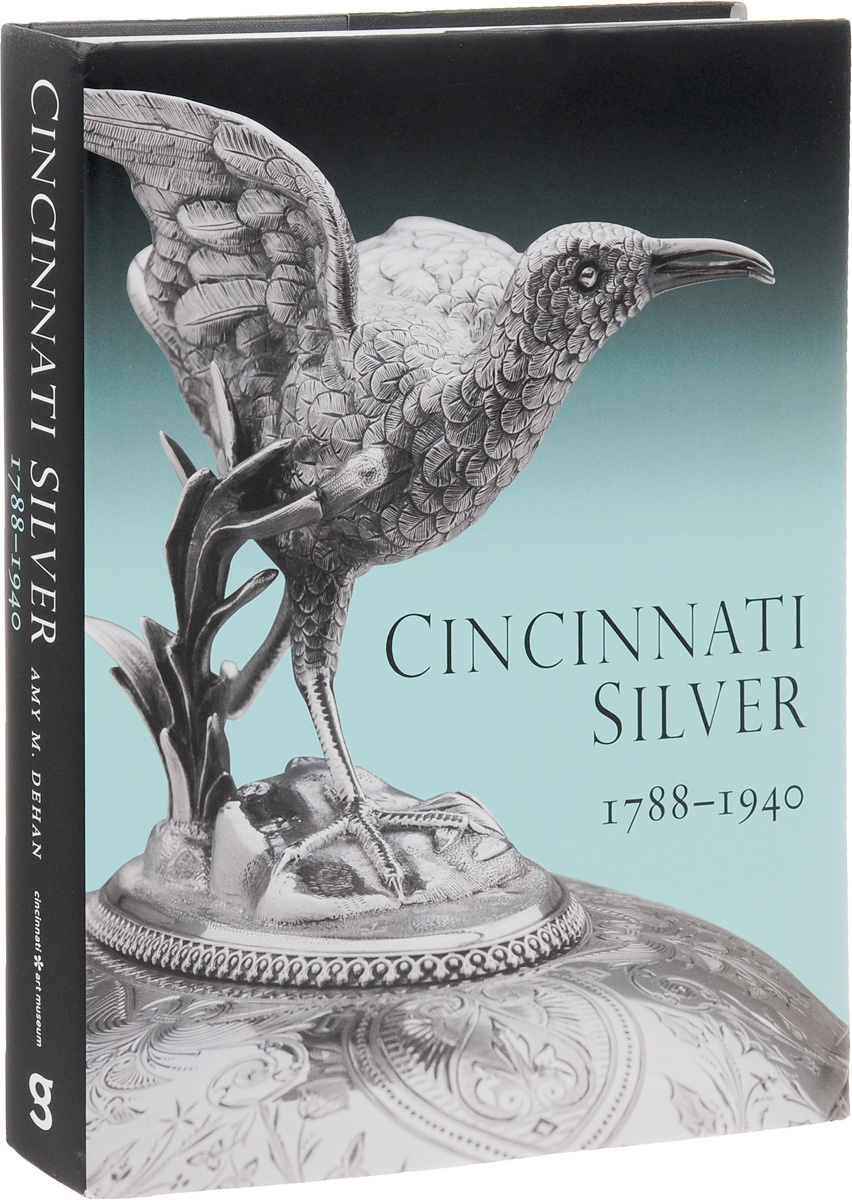 Cincinnati Silver: 1788-1940 | Dehan Amy Miller #1