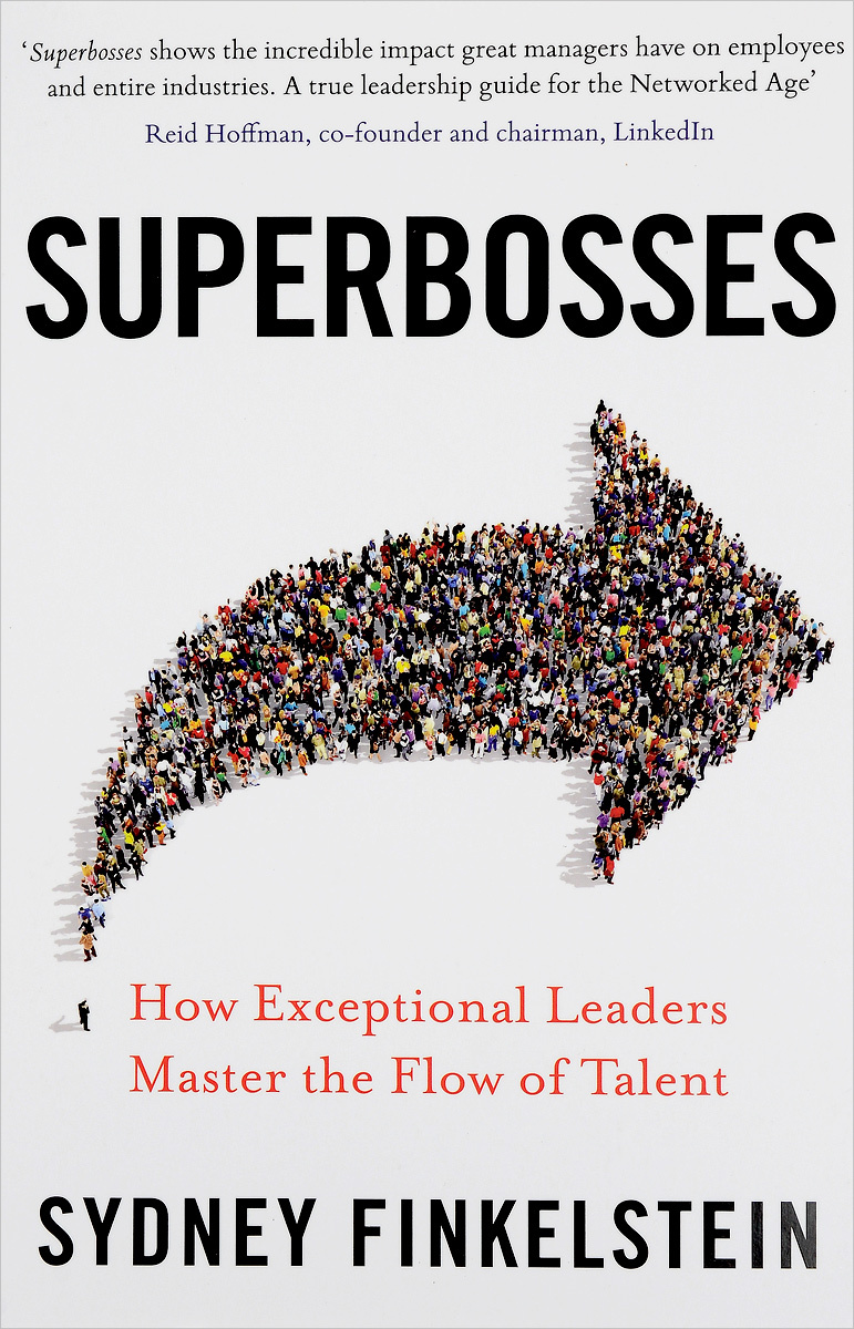 Superbosses: How Exceptional Leaders Master the Flow of Talent #1