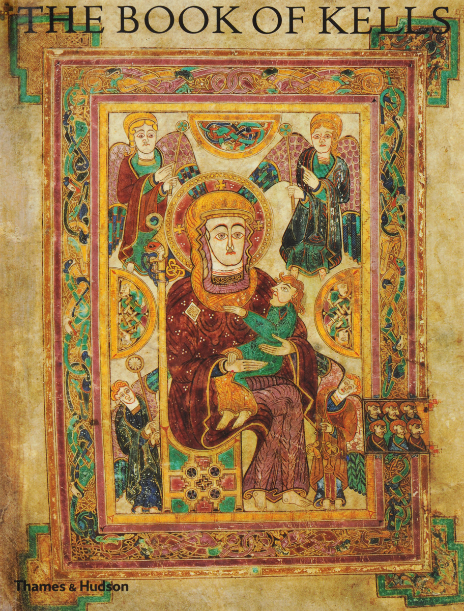 The Book of Kells: An Illustrated Introduction to the Manuscript in Trinity College Dublin | Meehan Bernard #1