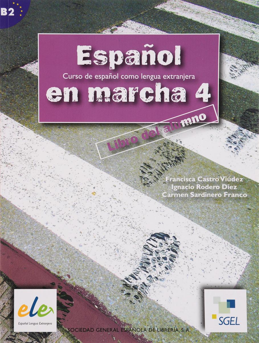 Espanol en marcha 4: Nivel B2: Libro del alumno | Castro Francisca, Rodero Diez Ignacio #1