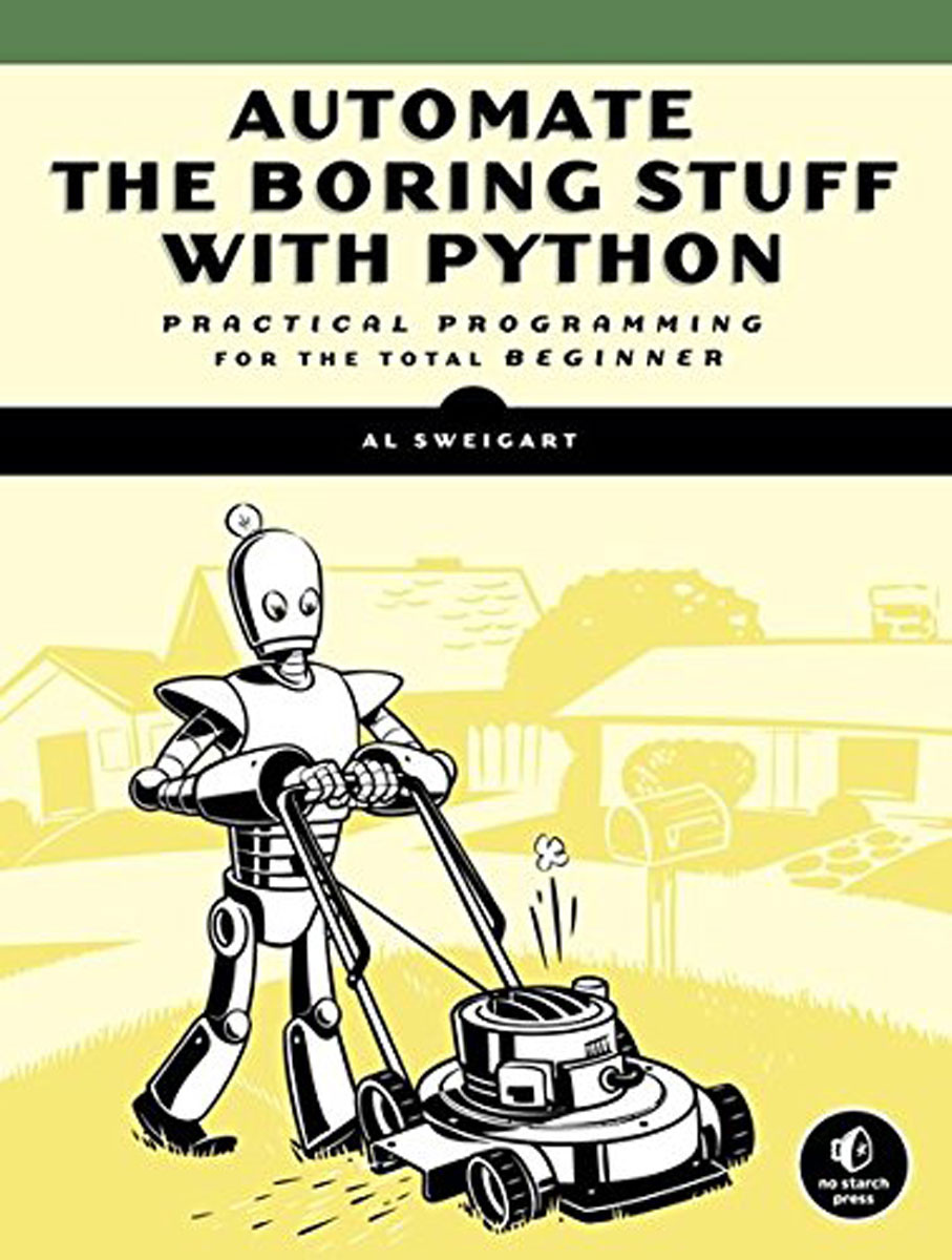 Automate the Boring Stuff with Python: Practical Programming for Total Beginners   Свейгарт Эл  #1