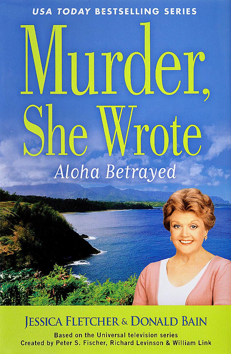 Murder, She Wrote: Aloha Betrayed  | Fletcher Jessica, Бэйн Дональд #1
