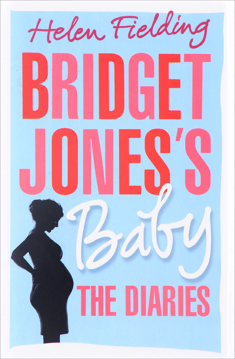 Bridget Jones's Baby: The Diaries   Филдинг Хелен #1