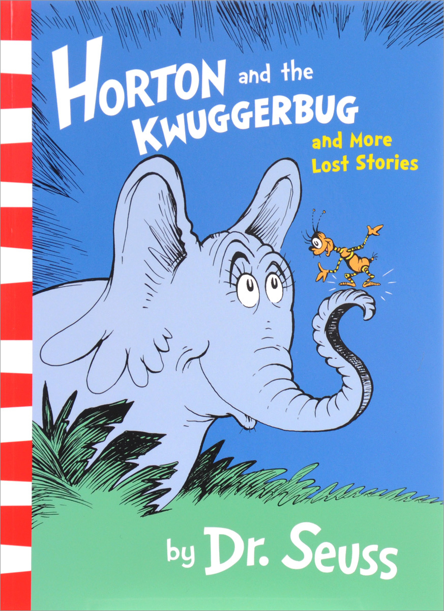 Horton and the Kwuggerbug and more Lost Stories #1
