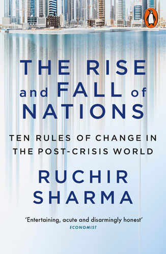 The Rise and Fall of Nations: Ten Rules of Change in the Post-Crisis World | Шарма Ручир #1