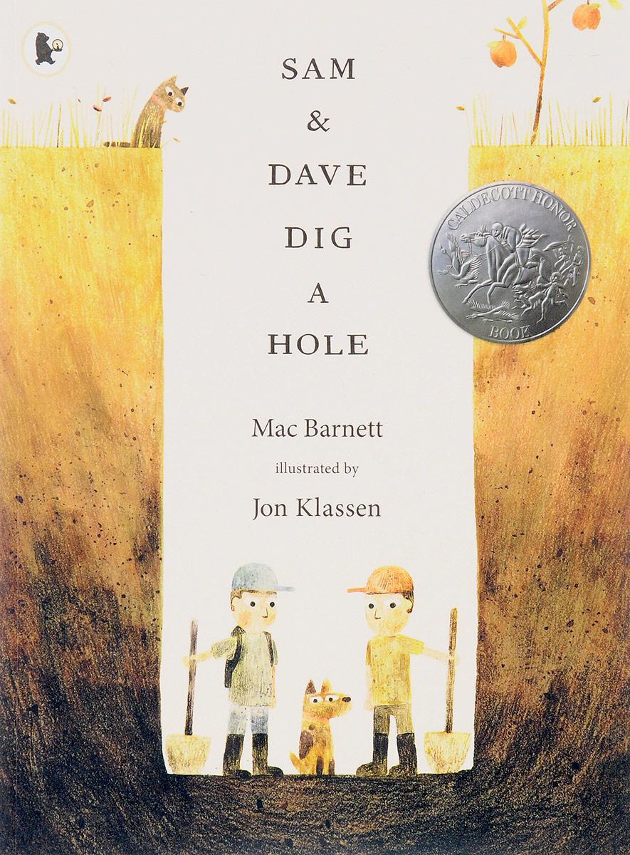 Sam and Dave Dig a Hole   Barnett Mac #1
