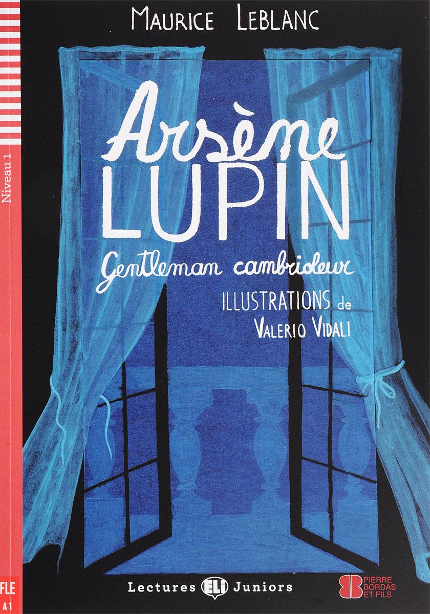Arsene Lupin: Gentleman Cambrioleur: Niveau 1 (+ CD-ROM) | Леблан Морис #1