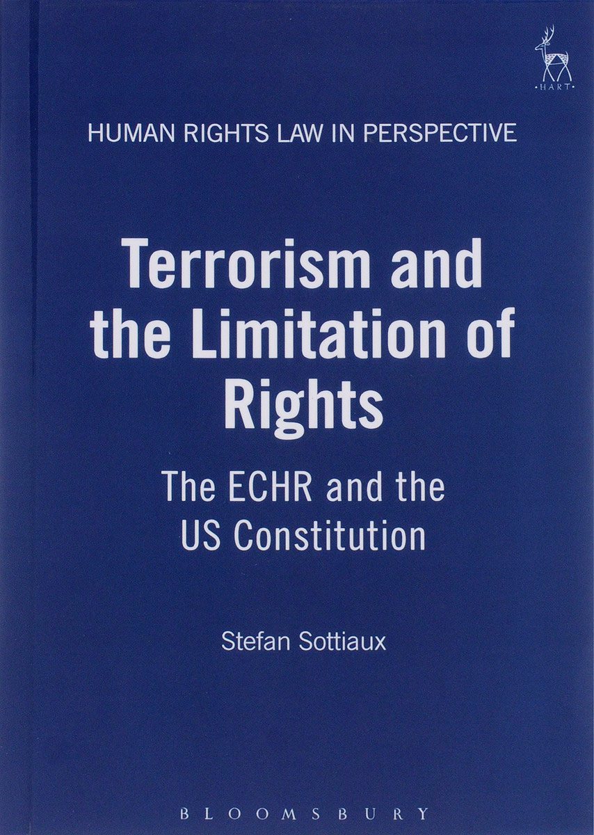 Terrorism and the Limitation of Rights: The ECHR and the US Constitution | Sottiaux Stefan #1