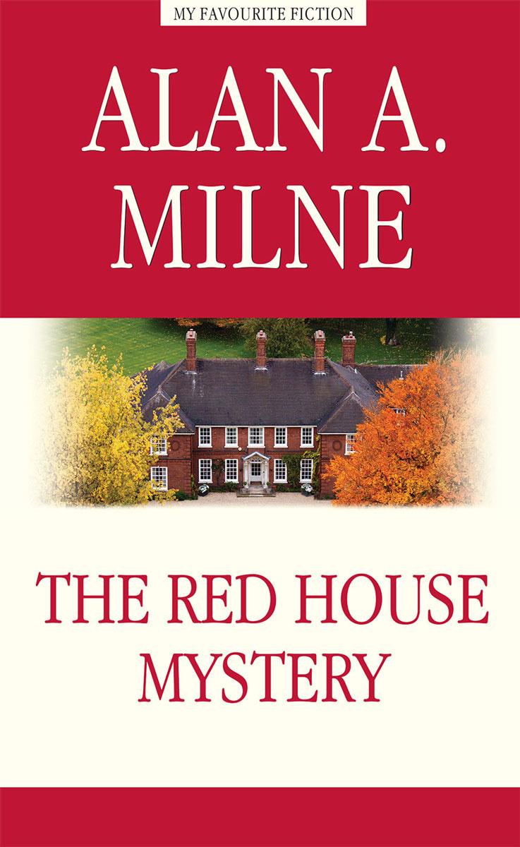 The Red House Mystery | Милн Алан Александер #1