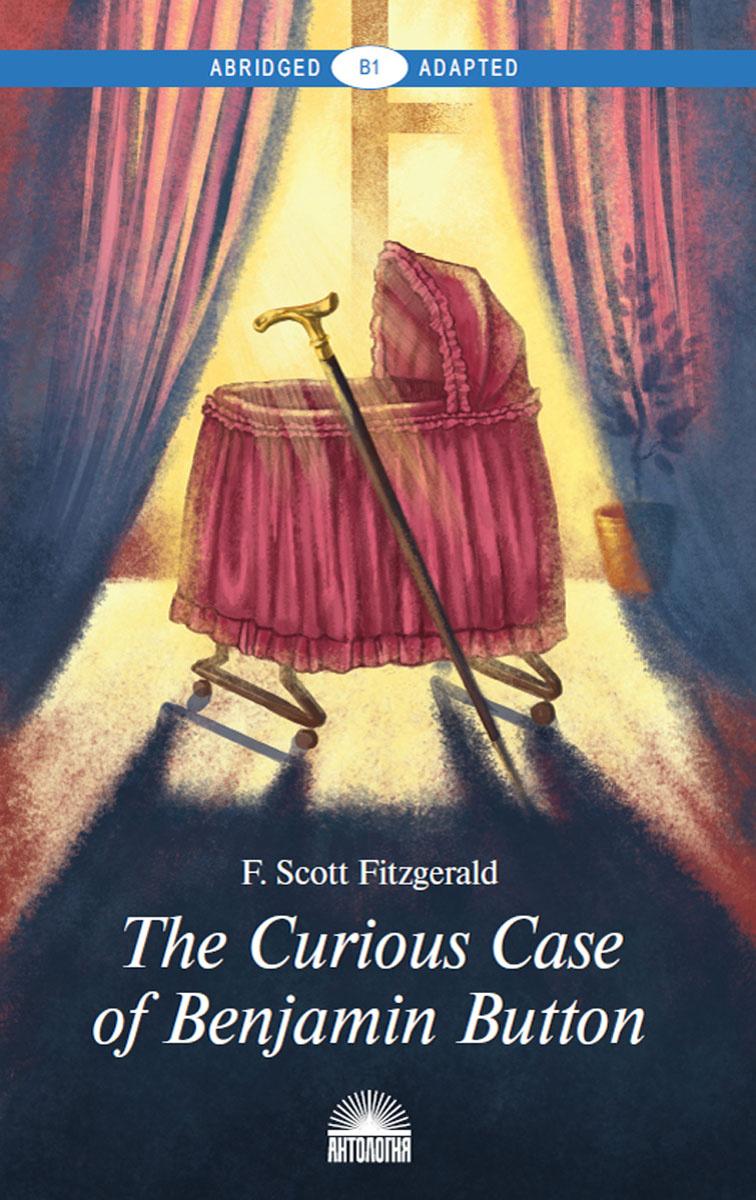 Загадочная история Бенджамина Баттона / The Curious Case of Benjamin Button. Книга для чтения на английском #1