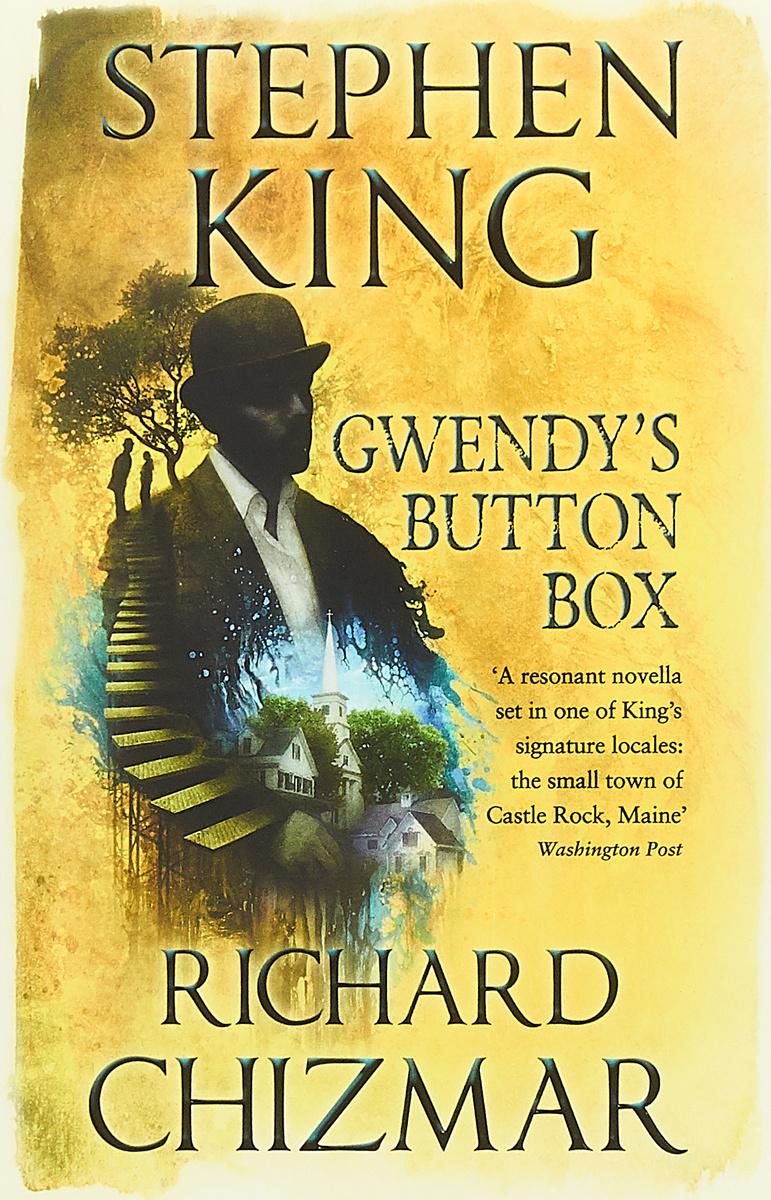 Gwendy's Button Box | Кинг Стивен, Чизмар Ричард #1