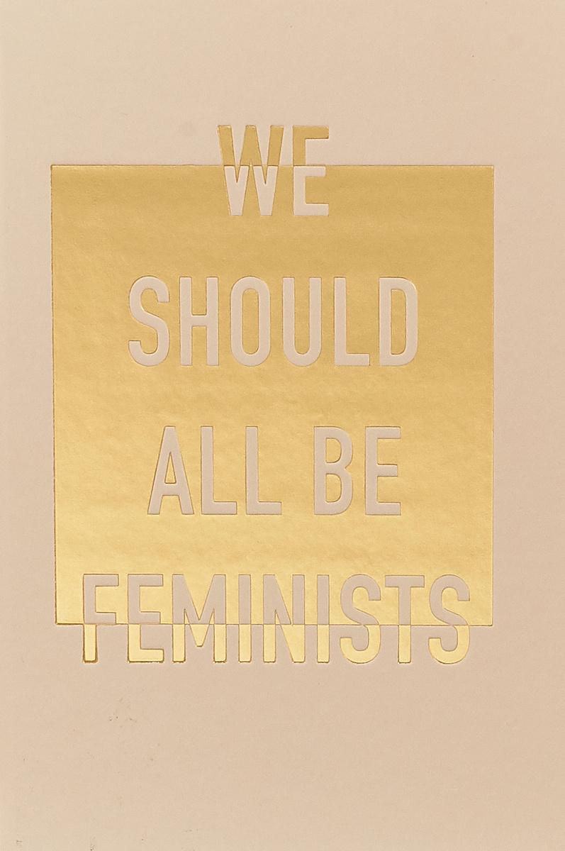 Блокнот. We should all be feminists (формат А5, тонированный блок, лента-ляссе)   Нет автора  #1