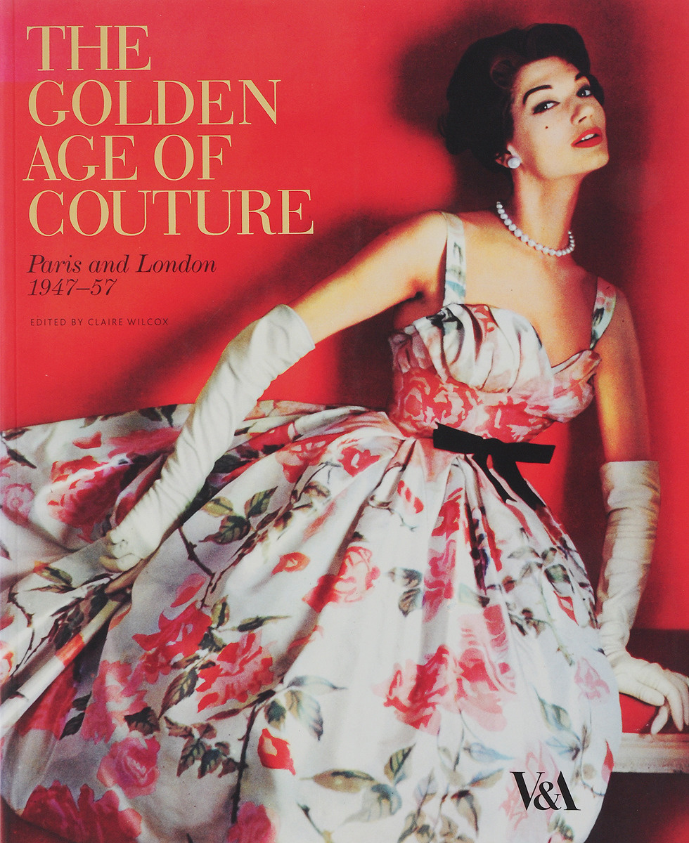 The Golden Age of Couture: Paris and London 1947-57 #1