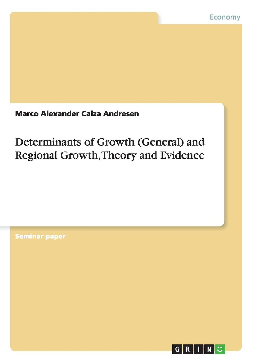 Determinants of Growth (General) and Regional Growth, Theory and Evidence