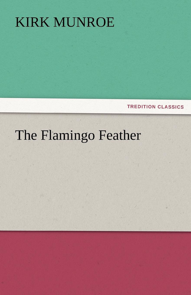 The Flamingo Feather (TREDITION CLASSICS)