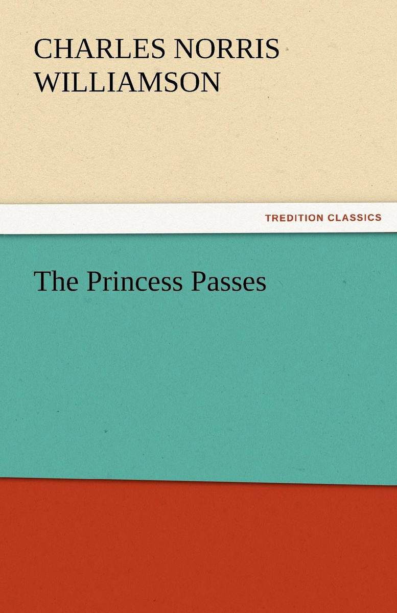 The Princess Passes (TREDITION CLASSICS)
