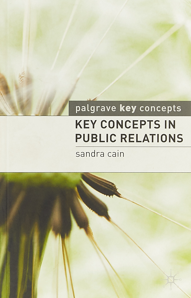 Key Concepts in Public Relations   Cain Sandra #1