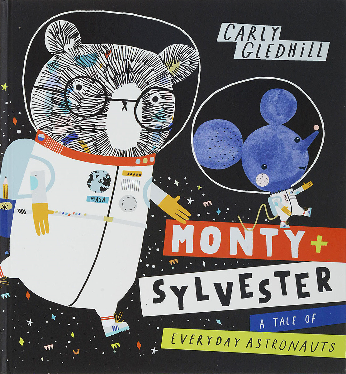 Monty and Sylvester: A Tale of Everyday Astronauts | Gledhill Carly #1