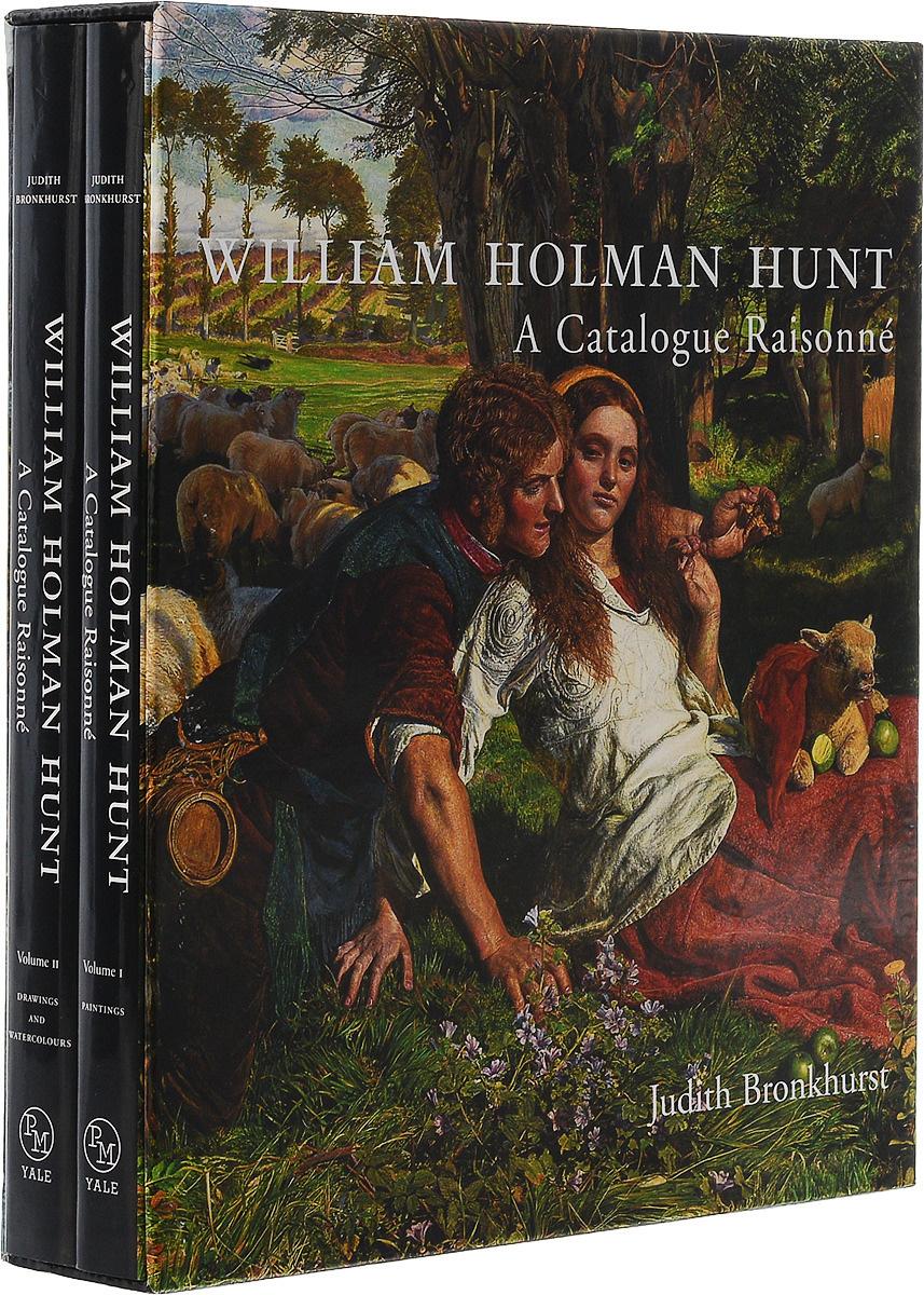 William Holman Hunt: A Catalogue Raisonne (in 2 volumes) | Bronkhurst Judith #1