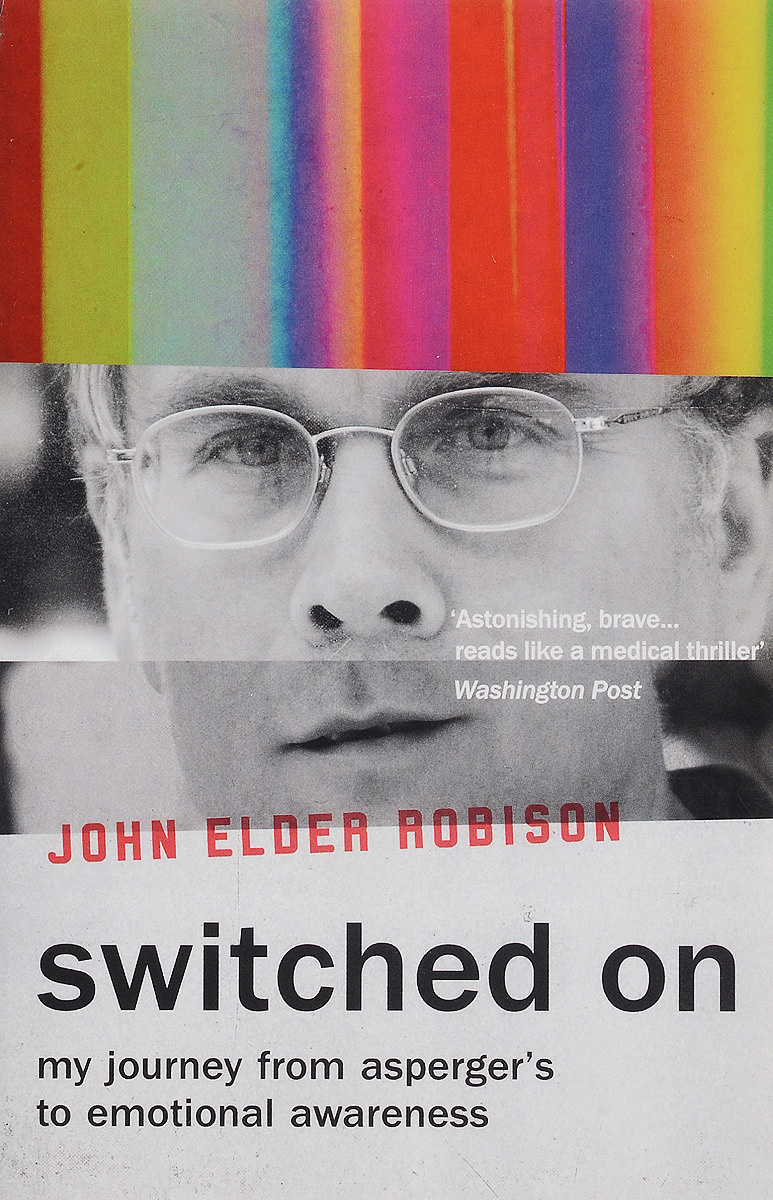 Switched On: My Journey from Asperger's to Emotional Awareness | Робисон Джон Элдер #1