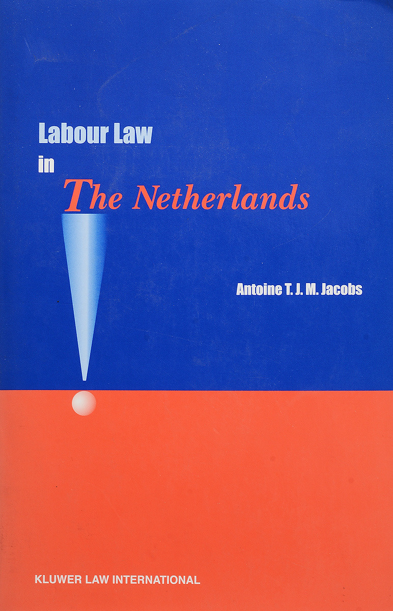 Labour Law in the Netherlands | Antoine T. J. M. Jacobs #1